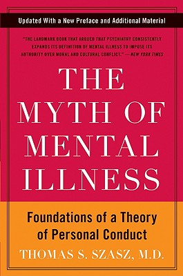 The Myth of Mental Illness By Szasz, Thomas Stephen