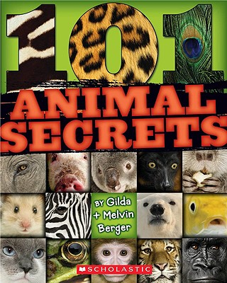 101 Animal Secrets By Berger, Melvin/ Berger, Gilda