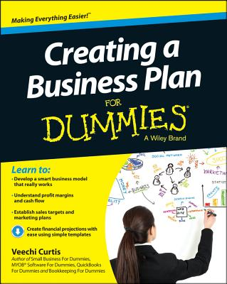 Creating a Business Plan for Dummies By Curtis, Veechi