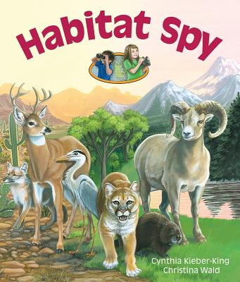 Habitat Spy By Kieber-king, Cynthia/ Wald, Christina (ILT)